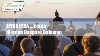 Promontorio Nord, spettacoli all'imbrunire<br> Epica Fera di e con Gaspare Balsamo