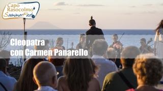 Promontorio Nord, spettacoli all'imbrunire<br>Cleopatra<br>con Carmen Panarello